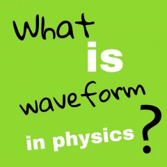 what is waveform in physics