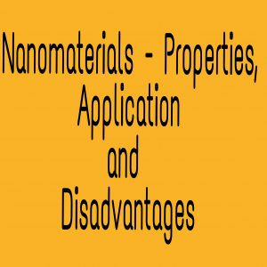 nanomaterials properties, application and disadvantage