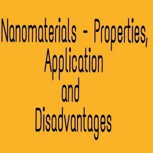 nanomaterials properties, application and disadvantage